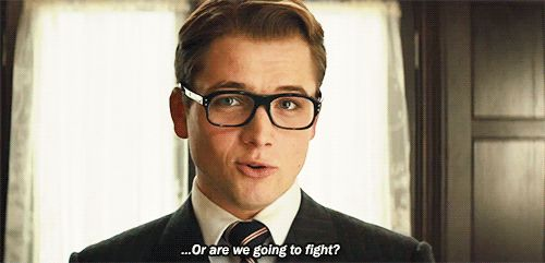 Mom: Why do you want to see Kingsman so badly? Me:*sweats nervously*