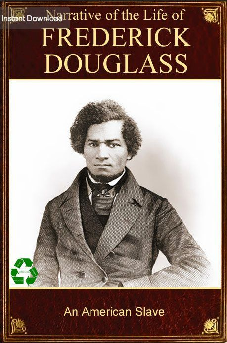 Narrative of the Life of Frederick Douglass (1845) by Frederick Douglass (autobiography)