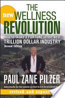 The New Wellness Revolution by Paul Zane Pilzer
