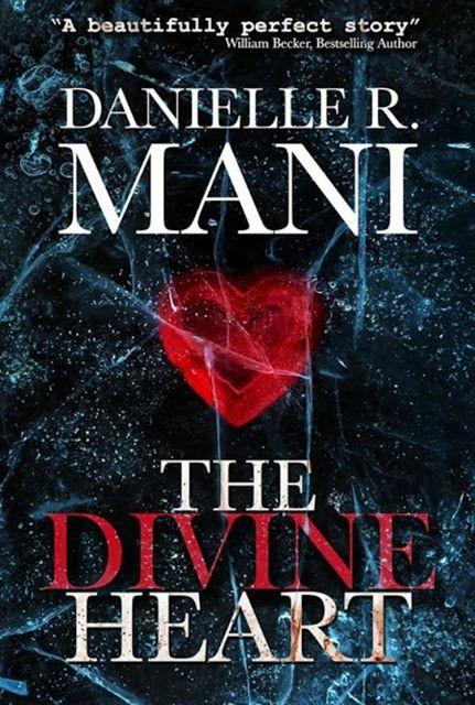 The Divine Heart by Danielle R. Mani!