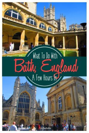 An Afternoon in Bath, England - California Globetrotter