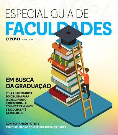 Guia de faculdades O POVO, especial trazendo dicas de cursos superiores e instituições de ensino do Ceará.