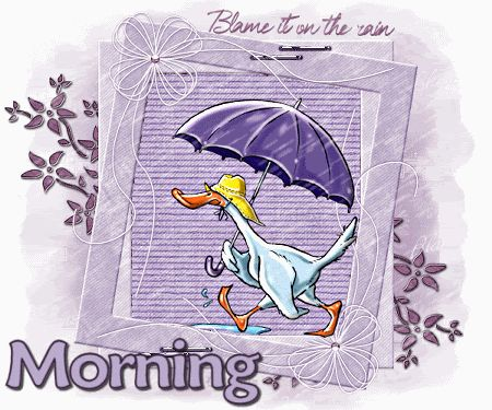 81 best morning greetings images on pinterest buen dia morning morning blame it on the rain rain day friend weather good morning good day greeting m4hsunfo