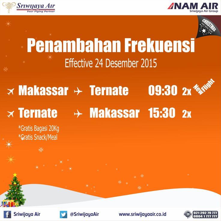 Mulai 24 Desember 2015, kami menambah frekuensi Makassar - Ternate PP. Book Now On : www.sriwijayaair.co.id | 021-29279777 / 0804-1-777777 | Mobile Apps : http://bit.ly/sriwijayamobile | Kantor Penjualan Sriwijaya Air di kota Anda | Travel Agent Kepercayaan Anda. Salam, Sriwijaya Air - Your Flying Partner