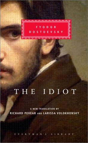 The Idiot (Everyman's Library) One of my favorite reads