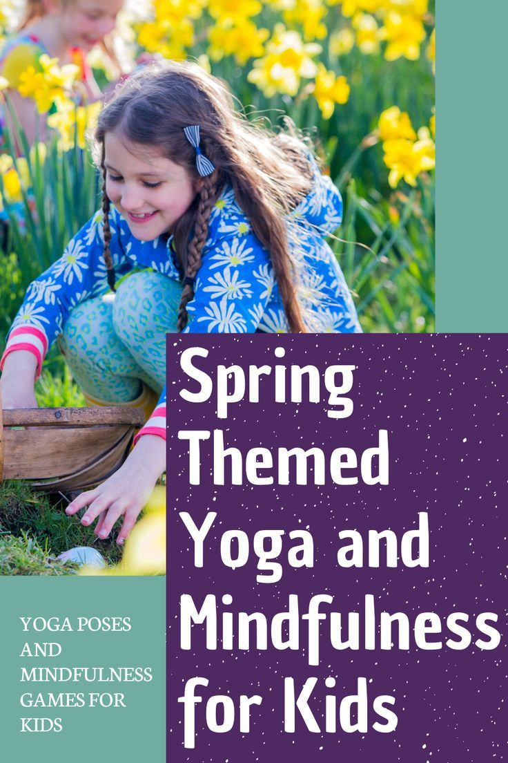 Spring Themed Yoga Poses And Activities For Kids With Mindfulness In 2020 Yoga For Kids Kids Yoga Poses Mindfulness For Kids