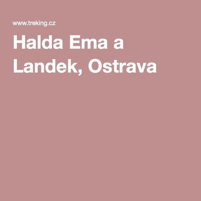 Halda Ema a Landek, Ostrava