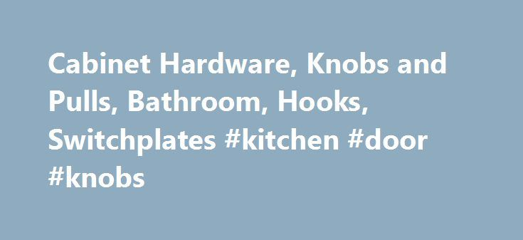Cabinet Hardware, Knobs and Pulls, Bathroom, Hooks, Switchplates #kitchen #door #knobs http://kitchens.remmont.com/cabinet-hardware-knobs-and-pulls-bathroom-hooks-switchplates-kitchen-door-knobs/  #kitchen cabinet hardware # USKnobs USKnobs.com is your low price decorative cabinet hardware knobs and pulls superstore outlet on the internet. We feature the unique combination of the latest knobs and pulls designs and collections from the best manufacturers as... Read more