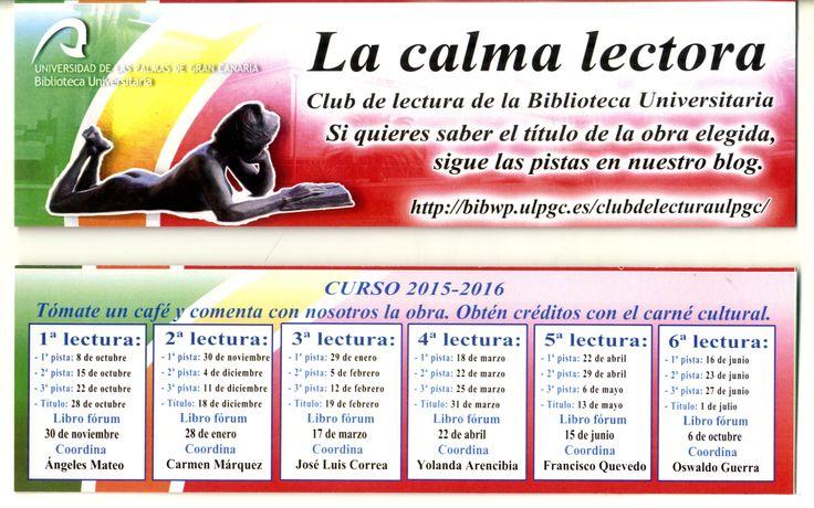 Marcador sobre La calma lectora, club de lectura de la Biblioteca Universitaria, con el calendaria de las lecturas del curso 2015-2016.