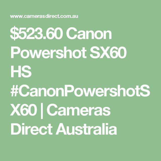 $523.60 Canon Powershot SX60 HS #CanonPowershotSX60 | Cameras Direct Australia