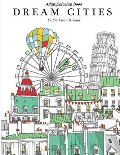 Adult Coloring Book Dream Cities Color Your Volume 2 Cherina