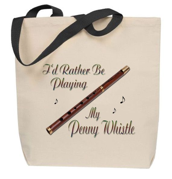 I'd Rather Be Playing My Penny Whistle Tote Bag