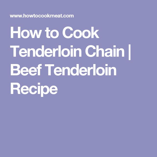 How to Cook Tenderloin Chain | Beef Tenderloin Recipe