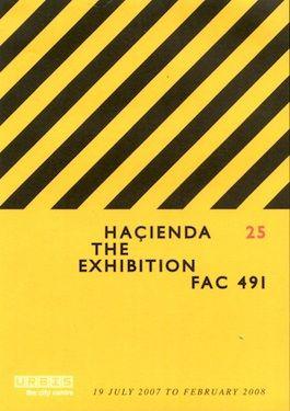 FAC 491 Hacienda 25 The Exhibition