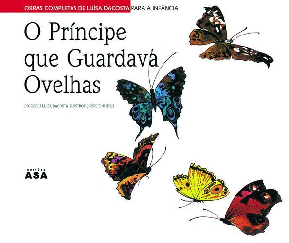 O príncipe que guardava ovelhas / Luísa Dacosta ; il. Jorge Pinheiro. 4a ed. Porto : Asa, 2009.  ISBN 978-972-41-3182-5   in  http://ainocenciarecompensada.blogspot.pt/2011/11/o-principe-que-guardava-ovelhas-de.html