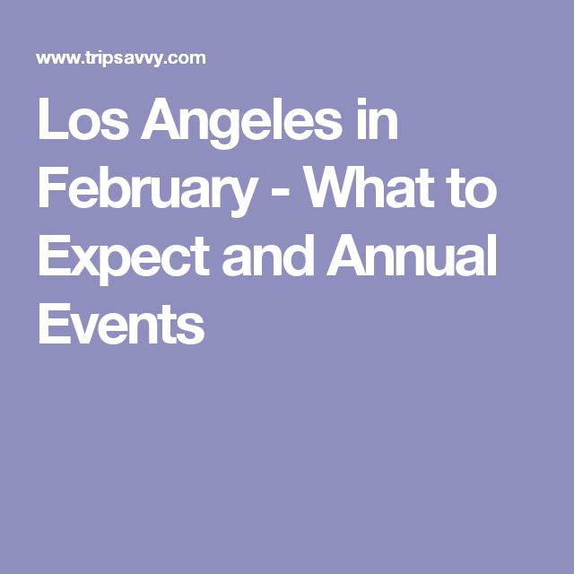 Los Angeles in February - What to Expect and Annual Events