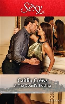 Mills & Boon™: At The Count's Bidding by Caitlin Crews