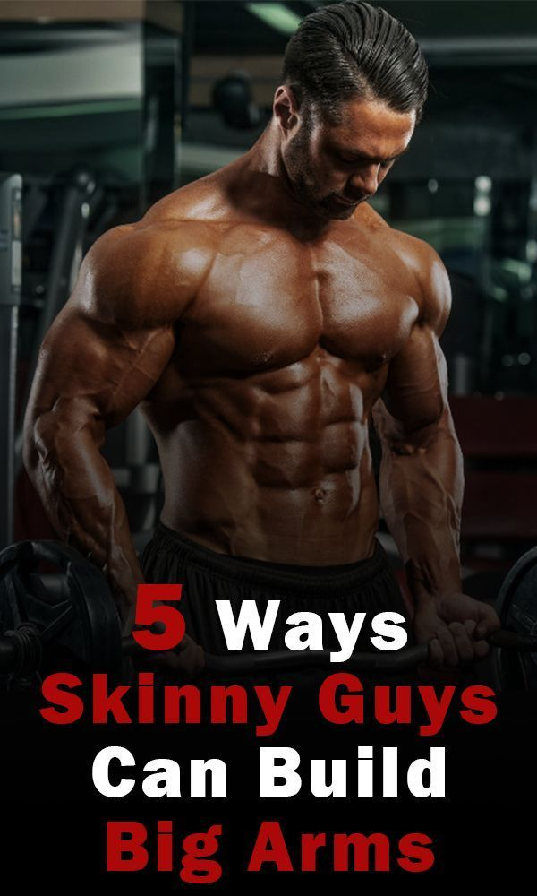 5 Ways Skinny Guys Can Get Big Arms Skinny Guys Strong Arms
