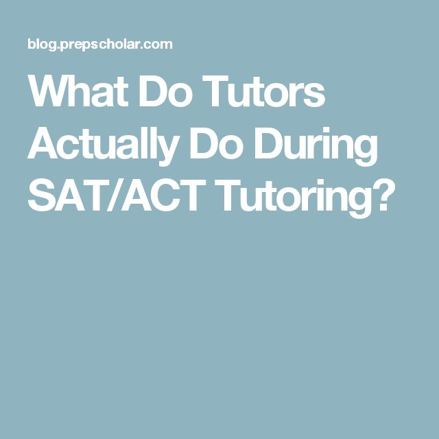 What Do Tutors Actually Do During SAT/ACT Tutoring?