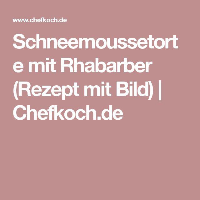 Schneemoussetorte mit Rhabarber (Rezept mit Bild)   Chefkoch.de