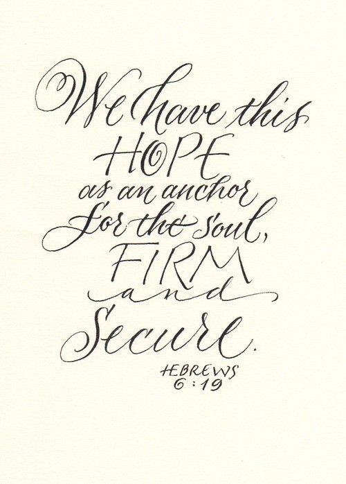 hope.Hebrew 619, Inspiration, Quotes, Faith, Hope Anchor, Hebrew 6 19, Bible Verses, A Tattoo, Anchors Tattoo