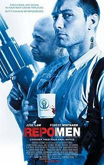 Repo Men is a 2010 American-Canadian science fiction action-thriller film directed by Miguel Sapochnik, and starring Jude Law and Forest Whitaker. It is based on the novel The Repossession Mambo by Eric Garcia.: Film, Movie Posters, Jude Law, Favorite Movies, Repomen, Movies I Ve