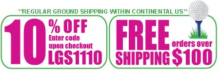 Receive 10% Off Your Next Order and Free Shipping at Lori's Golf Shoppe for orders over $100 - Continental USA