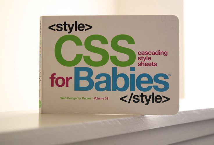 Tehee, cute! CSS for Babies (http://css-tricks.com/css-for-babies-a-critical-analysis/)