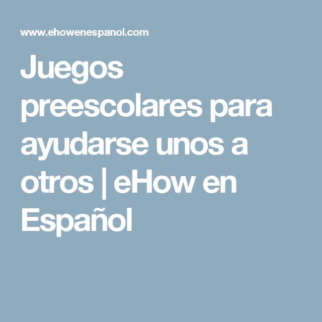 Juegos preescolares para ayudarse unos a otros   eHow en Español
