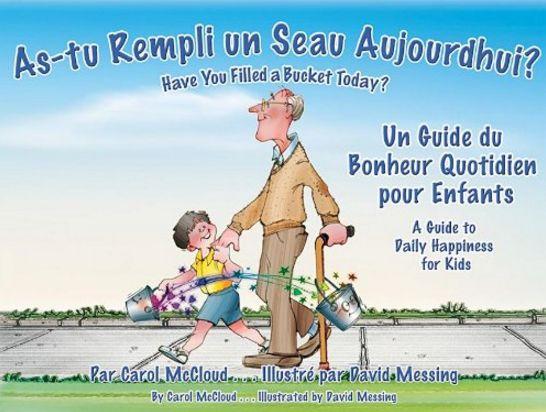 As-tu rempli un seau aujourd'hui ? : un guide du bonheur quotidien pour enfants.  As-tu rempli un seau aujourd'hui ? est un livre pour enfants inspirant et positif qui aborde les rapports humains et la nature du bonheur.