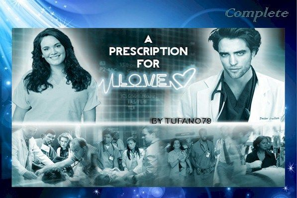 Summary: Bella Swan works as a nurse at Cook County Hospital in the ER. She's older and desperate for love. It's hindered by her shy personality and plump body. Edward Cullen is hired as a doctor in the ER. Bella is charmed by this new doctor. Edward is intrigued by the sad nurse who does her job but doesn't have a sparkle in her eyes. Will a prescription for love be the answer?
