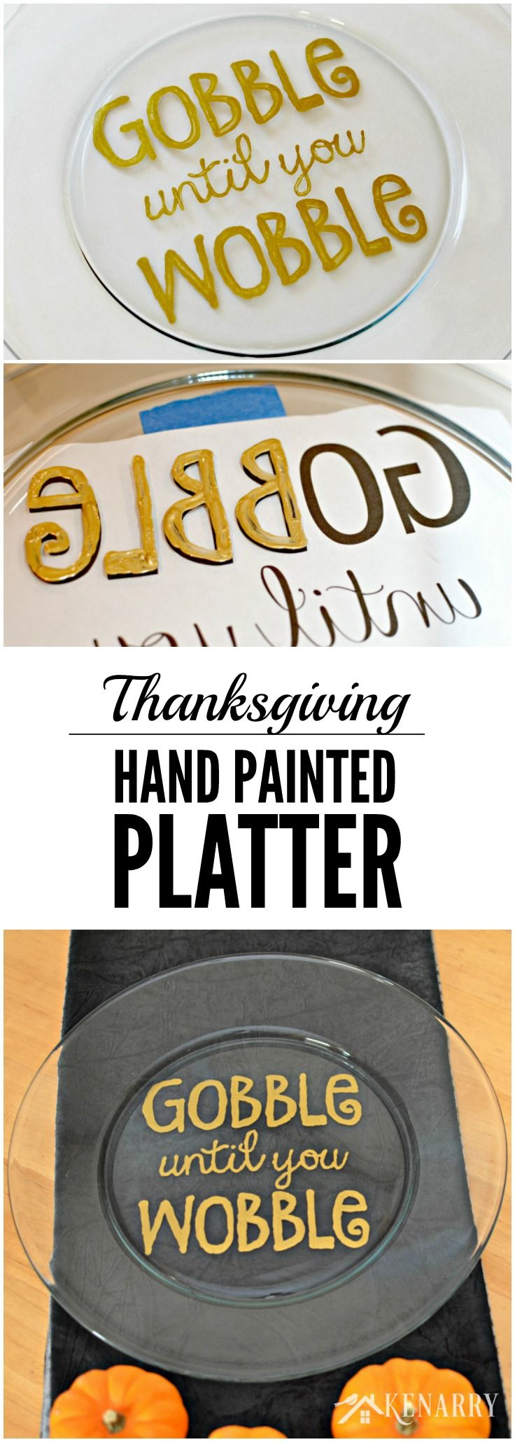 "Love this easy hostess gift idea! Make a Hand painted Thanksgiving Platter that says ""Gobble Until You Wobble"" using a big plate and gold enamel craft paint."