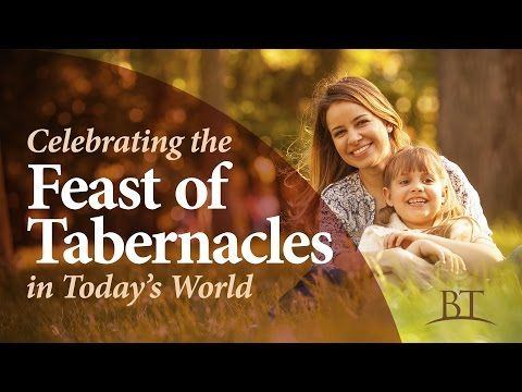 Beyond Today: Celebrating the Feast of Tabernacles in Today's World - YouTube