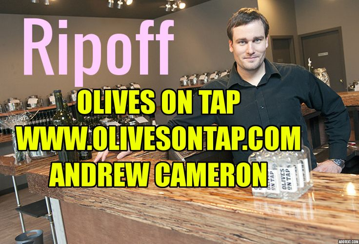 Olives On Tap - Premium Extra Virgin Olive Oil & Vinegar Tasting Bar  www.olivesontap.com/  Premium Extra Virgin Olive Oil & Vinegar Tasting Bar. Olives On Tap - Premium Extra Virgin Olive Oil & Vinegar Tasting Bar  Olives on Tap  Andrew Cameron owner  http://www.olivesontap.com  Call us:  778 232 5421     North Vancouver Hours:  928 West 16th St., North Vancouver  Tues-Friday: 10am-6pm  Saturday: 10-5pm  Sunday: 12-5pm