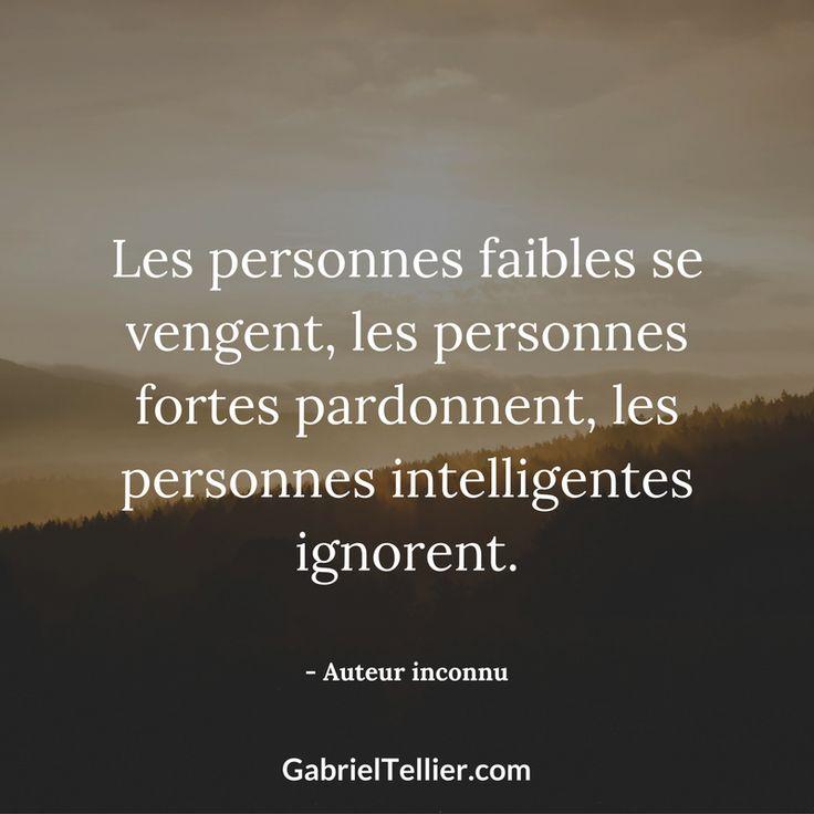 Les personnes faibles se vengent, les personnes fortes pardonnent, les personnes intelligentes ignorent. #citation #citationdujour #proverbe #quote #frenchquote #pensées #phrases #french #français