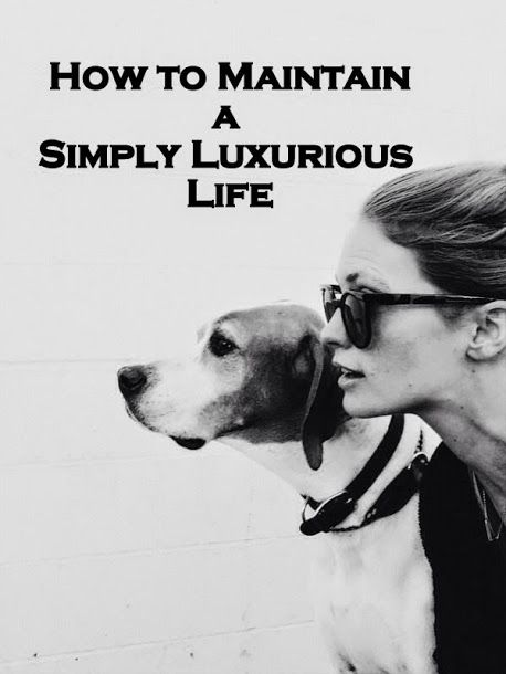 How to Maintain a Simply Luxurious Life