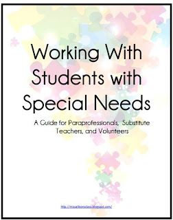 ".I have created a guide titled Working with Students with Specials Needs for paras, substitutes, and volunteers to educate them on using ""person-first"" language, general information about disabilities and their characteristics and successful teaching strategies, and quick tips for providing modifications in the classroom."