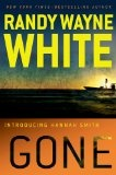 Gone by Randy Wayne White -- Hannah Smith is asked to find a woman who might be missing.  The woman is of legal age and calls in to her attorney on a regular basis, to follow the rule set up in her family trust, in order to continue to receive her inheritance.  However, her family believes she may be forced to do...