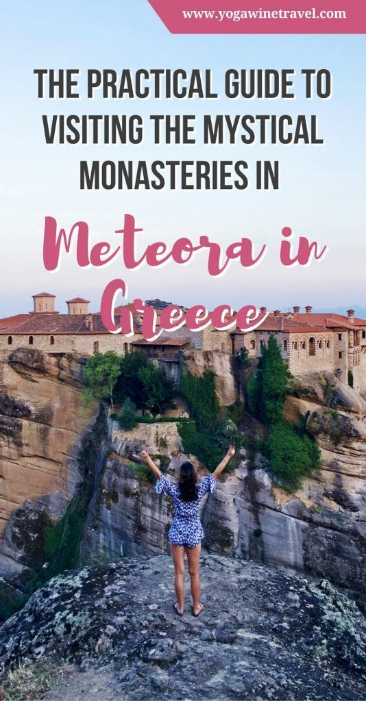 Yogawinetravel.com: The Practical Guide to Visiting the Mystical Monasteries in Meteora, Greece
