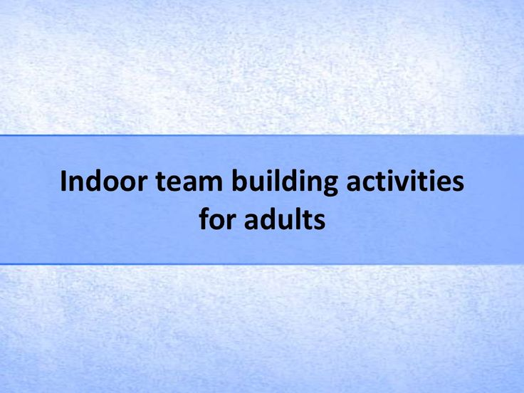 Indoor team building activities for adults by teambuildinghq via slideshare