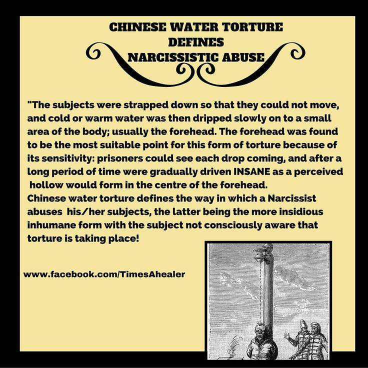 Chinese water Torture defines Narcissistic Abuse