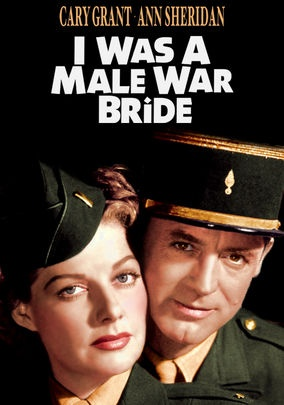 I Was a Male War Bride (1949) Capt. Rochard is a French officer who marries an American female lieutenant, Catherine. All is blissful until Rochard tries to accompany his wife back to the States. Now, Rochard must impersonate a woman in order to join his new bride.