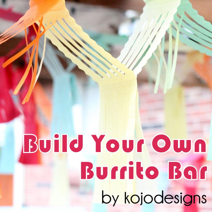 build your own burrito bar