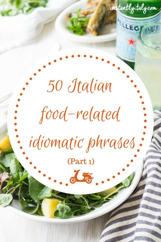 In this post, you'll find a list of 50 Italian idiomatic phrases that have something to do with food. Since food is so important in our culture, we have a lot of food-related sayings and that's why I had to split the list in two. This is part 1.