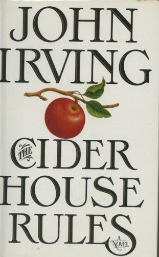 The Cider House Rules / John Irving