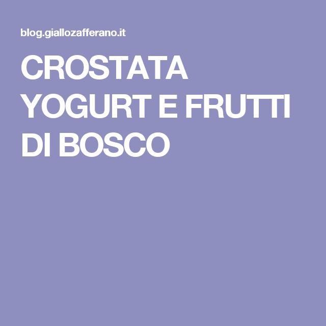CROSTATA YOGURT E FRUTTI DI BOSCO