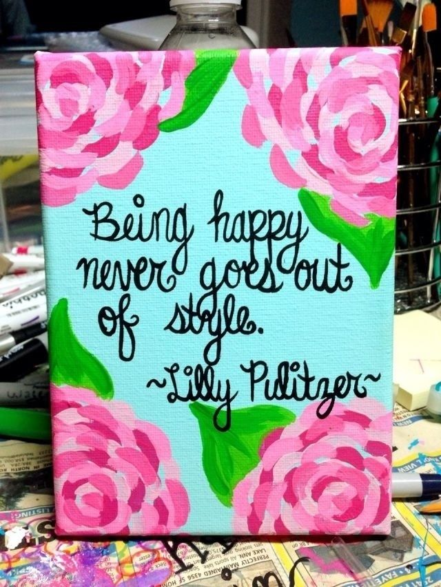 My Favorite Lilly Pulitzer Quote AND Pattern Ever Or I Can Be A Little Rosesy When Chose Besome Day In Future This Painting And Will Hanning