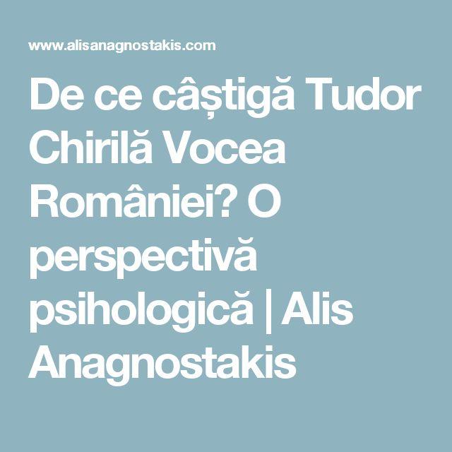 De ce câștigă Tudor Chirilă Vocea României? O perspectivă psihologică   Alis Anagnostakis