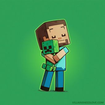 Steve hugging a creeper...but those things explode!