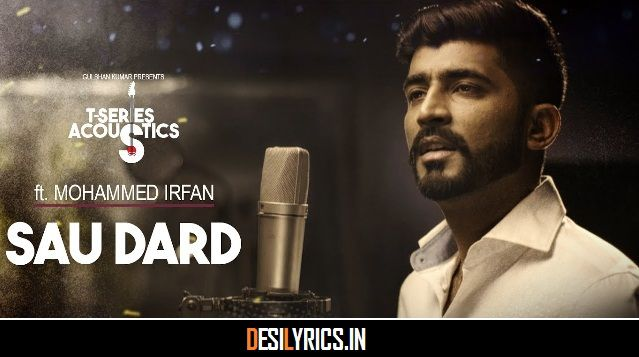 Sau Dard Lyrics Mohammed Irfan: A new Hindi Songs sung by Mohammed Irfan and composed by Anu Malik, while Sau Dard Hai lyrics penned by Gulzar.